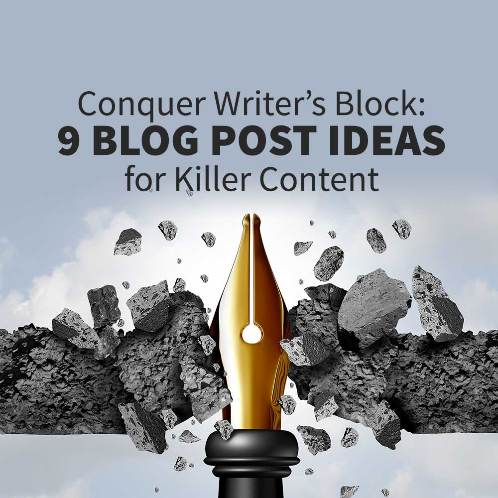 Conquer Writer's Block: 9 Blog Post Ideas Guaranteed to Help You Create Killer Content